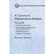 A Course in Mathematical Analysis :Variation of Solutions; Partial Differential Equations of the Second Order :Volume 3