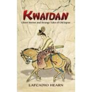 Kwaidan :Ghost Stories and Strange Tales of Old Japan