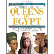 Chronicle of the Queens of Egypt :from Early Dynastic Times to the Death of Cleopatra
