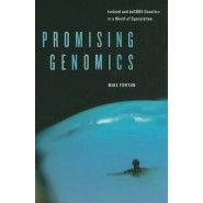 Promising Genomics :Iceland and deCODE Genetics in a World of Speculation