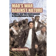 Mao's War against Nature :Politics and the Environment in Revolutionary China