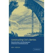 Constructing Civil Liberties :Discontinuities in the Development of American Constitutional Law