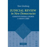 Judicial Review in New Democracies :Constitutional Courts in Asian Cases
