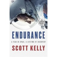 Endurance :A Year in Space, a Lifetime of Discovery