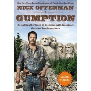 Gumption :Relighting the Torch of Freedom with America's Gutsiest Troublemakers
