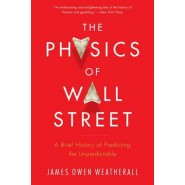 The Physics of Wall Street :A Brief History of Predicting the Unpredictable