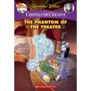 The Phantom of the Theater: A Geronimo Stilton Adventure (Creepella Von Cacklefur #8) :A Geronimo Stilton Adventure