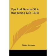 Ups and Downs of a Wandering Life (1910)