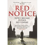 Red Notice :How I Became Putin's No. 1 Enemy