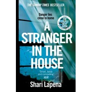 A Stranger in the House :From the author of THE COUPLE NEXT DOOR