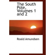 The South Pole, Volumes 1 and 2