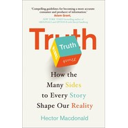 Truth :How the Many Sides to Every Story Shape Our Reality