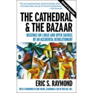 The Cathedral and the Bazaar :Musings on Linux and Open Source by an Accidental Revolutionary