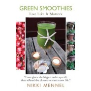 Green Smoothies :Live Like It Matters
