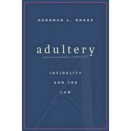 Adultery :Infidelity and the Law