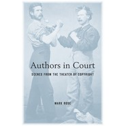 Authors in Court :Scenes from the Theater of Copyright