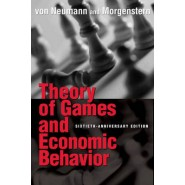 Theory of Games and Economic Behavior :60th Anniversary Commemorative Edition