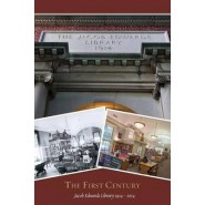 The First Century :Jacob Edwards Library - Southbridge - 1914-2014
