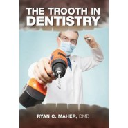 The Trooth in Dentistry