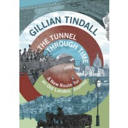The Tunnel Through Time :A New Route for an Old London Journey