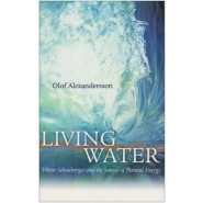 Living Water :Viktor Schauberger and the Secrets of Natural Energy