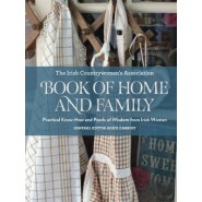 The Irish Countrywomen's Association Book of Home and Family :Practical Know-How and Pearls of Wisdom from Irish Women