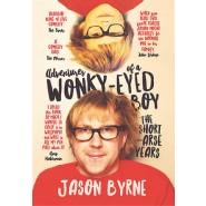 Adventures of a Wonky-Eyed Boy :The Short-Arse Years: Jason Byrne's Memoir