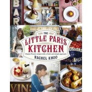 The Little Paris Kitchen :Classic French recipes with a fresh and fun approach