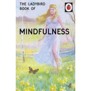 LADYBIRD BOOK OF MINDFULNESS, THE