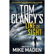 Tom Clancy's Line of Sight :THE INSPIRATION BEHIND THE THRILLING AMAZON PRIME SERIES JACK RYAN