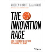 The Innovation Race :How to Change a Culture to Change the Game