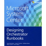 Designing Orchestrator Runbooks :Microsoft System Center
