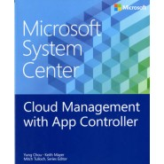 Cloud Management with App Controller :Microsoft System Center