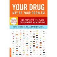 Your Drug May Be Your Problem, Revised Edition :How and Why to Stop Taking Psychiatric Medications