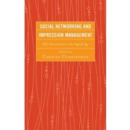 Social Networking and Impression Management :Self-Presentation in the Digital Age