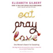 Eat, Pray, Love :One Womans Search for Everything