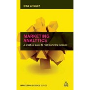 Marketing Analytics :A practical guide to real marketing science