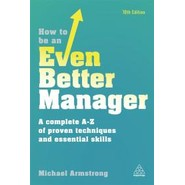 HOW TO BE AN EVEN BETTER MANAGER (10th Edition)