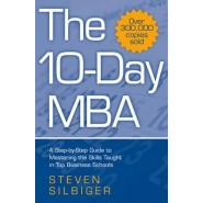 The 10-Day MBA :A step-by-step guide to mastering the skills taught in top business schools