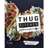 Thug Kitchen :Eat Like You Give a F**k