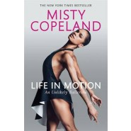 Life in Motion :An Unlikely Ballerina
