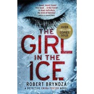 The Girl in the Ice :A gripping serial killer thriller