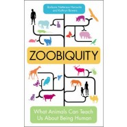 Zoobiquity :What Animals Can Teach Us About Being Human