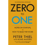 Zero to One :Notes on Start Ups, or How to Build the Future