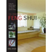 The Practical Encyclopedia of Feng Shui :Using the Proven Power of Feng Shui as a Key to Modern Living