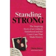 Standing Strong :An Unlikely Sisterhood and the Court Case That Made History