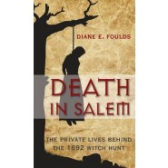 Death in Salem :The Private Lives Behind The 1692 Witch Hunt