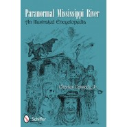 Paranormal Mississippi River :An Illustrated Encyclopedia