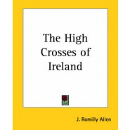 The High Crosses of Ireland