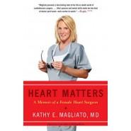 Heart Matters :A Memoir of a Female Heart Surgeon